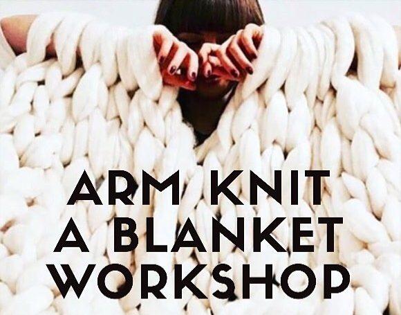 ARM KNIT A BLANKET WORKSHOP
